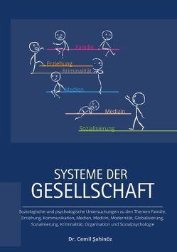 Systeme der Gesellschaft von Sahinöz,  Cemil
