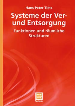 Systeme der Ver- und Entsorgung von Tietz,  Hans-Peter