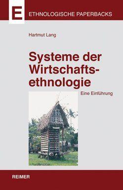 Systeme der Wirtschaftsethnologie von Lang,  Hartmut