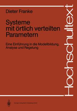 Systeme mit örtlich verteilten Parametern von Franke,  Dieter