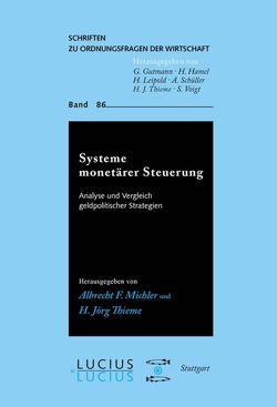 Systeme monetärer Steuerung von Michler,  Albrecht F., Thieme,  H. Jörg