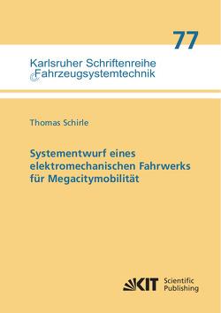 Systementwurf eines elektromechanischen Fahrwerks für Megacitymobilität von Schirle,  Thomas