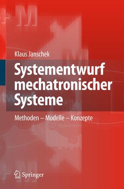 Systementwurf mechatronischer Systeme von Janschek,  Klaus