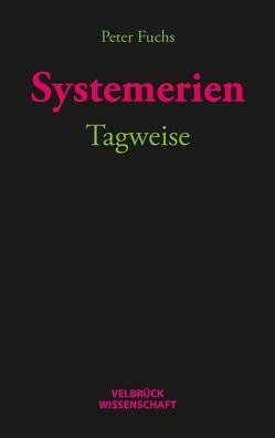 Systemerien. Tagweise von Fuchs,  Hannah-Sophie, Fuchs,  Marie-Christin, Fuchs,  Peter