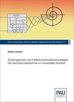 Systemgrenzen und Fehlerkompensationsstrategien der Sechstormesstechnik im industriellen Kontext von Lindner,  Stefan