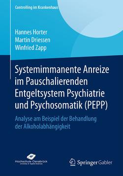 Systemimmanente Anreize im Pauschalierenden Entgeltsystem Psychiatrie und Psychosomatik (PEPP) von Driessen,  Martin, Horter,  Hannes, Zapp,  Winfried