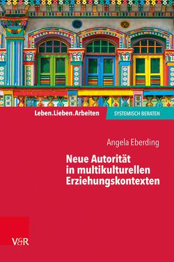 Neue Autorität in multikulturellen Erziehungskontexten von Eberding,  Angela