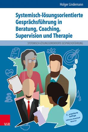 Systemisch-lösungsorientierte Gesprächsführung in Beratung, Coaching, Supervision und Therapie von Lindemann,  Holger
