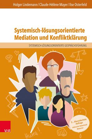 Systemisch-lösungsorientierte Mediation und Konfliktklärung von Lindemann,  Holger, Mayer,  Claude-Hélène, Osterfeld,  Ilse
