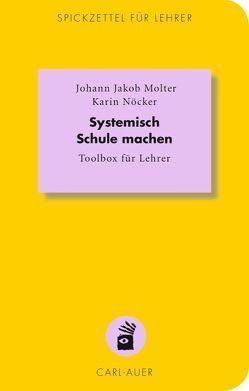 Systemisch Schule machen von Molter,  Johann Jakob, Nöcker,  Karin