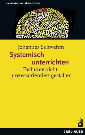 Systemisch unterrichten von Schwehm,  Johannes