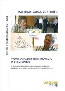 Systemische Arbeit an Wertsystemen in der Mediation von Varga von Kibéd,  Matthias