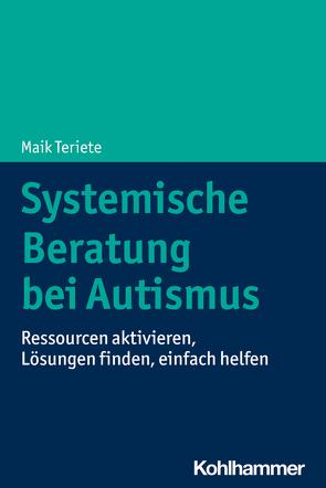 Systemische Beratung bei Autismus von Teriete,  Maik
