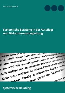Systemische Beratung in der Ausstiegs- und Distanzierungsbegleitung von Hahn,  Jan Hauke