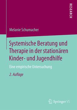 Systemische Beratung und Therapie in der stationären Kinder- und Jugendhilfe von Schumacher,  Melanie