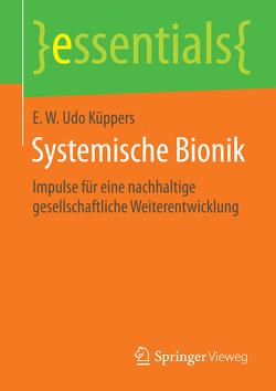 Systemische Bionik von Küppers,  E. W Udo