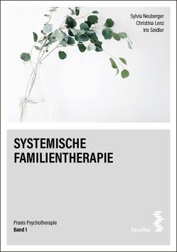 Systemische Familientherapie von Lenz,  Christina, Neuberger,  Sylvia, Seidler,  Iris