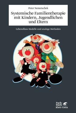Systemische Familientherapie mit Kinder, Jugendlichen und Eltern von Nemetschek,  Peter