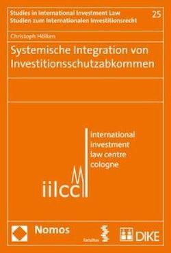 Systemische Integration von Investitionsschutzabkommen von Hölken,  Christoph