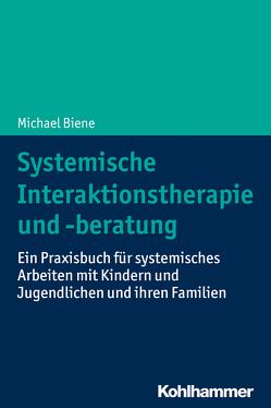 Systemische Interaktionstherapie und -beratung von Biene,  Michael