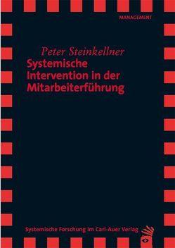 Systemische Intervention in der Mitarbeiterführung von Steinkellner,  Peter