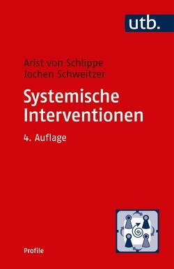 Systemische Interventionen von Schweitzer,  Jochen, von Schlippe,  Arist