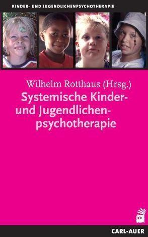 Systemische Kinder- und Jugendlichenpsychotherapie von Bonney,  Helmut, Burr,  Wolfgang, Caby,  Filip, Ludewig,  Kurt, Rotthaus,  Wilhelm