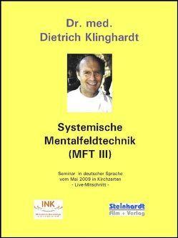 Systemische Mentalfeldtechnik (MFT III) von Klinghardt,  Dietrich