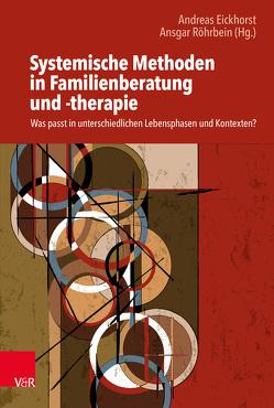 Systemische Methoden in der Familienberatung von Eickhorst,  Andreas, Röhrbein,  Ansgar