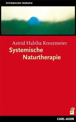 Systemische Naturtherapie von Kreszmeier,  Astrid Habiba