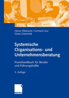 Systemische Organisations- und Unternehmensberatung von Ellebracht,  Heiner, Lenz,  Gerhard, Osterhold,  Gisela