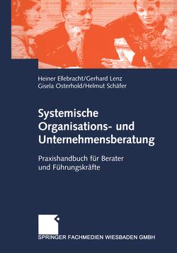 Systemische Organisations- und Unternehmensberatung von Ellebracht,  Heiner, Lenz,  Gerhard, Osterhold,  Gisela, Schaefer,  Helmut