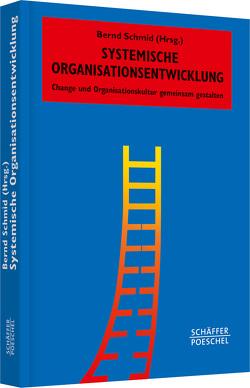 Systemische Organisationsentwicklung von Schmid,  Bernd