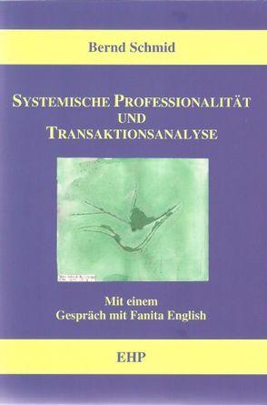 Systemische Professionalität und Transaktionsanalyse von English,  Fanita, Schmid,  Bernd