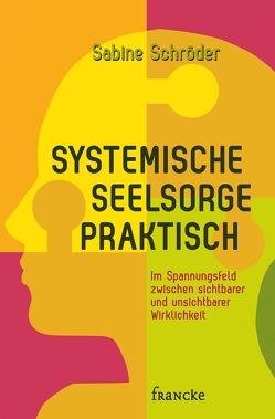 Systemische Seelsorge praktisch von Schroeder,  Sabine