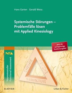 Systemische Störungen – Problemfälle lösen mit Applied Kinesiology von Garten,  Hans, Weiss,  Gerald