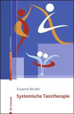 Systemische Tanztherapie von Bender,  Susanne