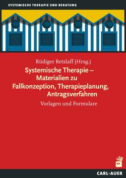 Systemische Therapie – Materialien zu Fallkonzeption, Therapieplanung, Antragsverfahren von Retzlaff,  Rüdiger