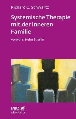 Systemische Therapie mit der inneren Familie von Helm,  Stierlin, Junek,  Teresa, Schwartz,  Richard C.
