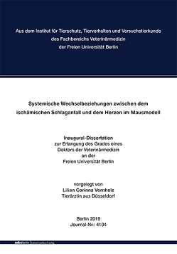 Systemische Wechselbeziehungen zwischen dem ischämischen Schlaganfall und dem Herzen im Mausmodell von Vornholz,  Lilian Corinna