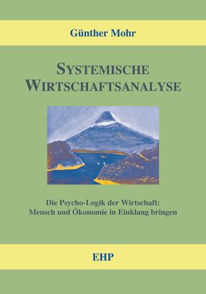 Systemische Wirtschaftsanalyse von Mohr,  Günther, Schmid,  Bernd