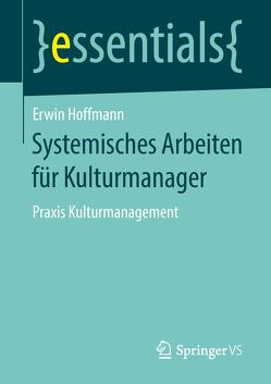 Systemisches Arbeiten für Kulturmanager von Hoffmann,  Erwin