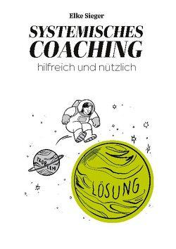 Systemisches Coaching von Sieger,  Elke