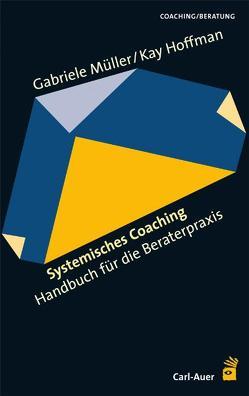 Systemisches Coaching von Hoffman,  Kay, Müller,  Gabriele