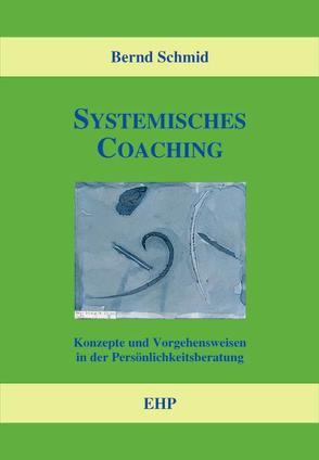 Systemisches Coaching von Schmid,  Bernd