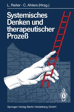 Systemisches Denken und therapeutischer Prozeß von Ahlers,  Corina, Reiter,  Ludwig