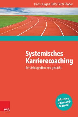 Systemisches Karrierecoaching von Balz,  Hans-Jürgen, Dierolf,  Kirsten, Plöger,  Peter