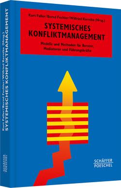 Systemisches Konfliktmanagement von Faller,  Kurt, Fechler,  Bernd, Kerntke,  Wilfried