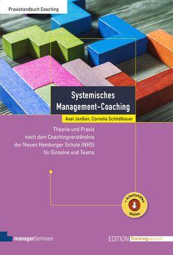 Systemisches Management-Coaching von Janßen,  Axel, Schödlbauer,  Cornelia