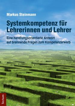 Systemkompetenz für Lehrerinnen und Lehrer von Steinmann,  Markus
